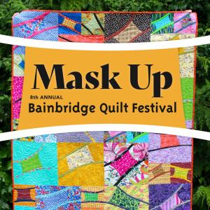 MASK UP: 8th Bainbridge Island Quilt Festival