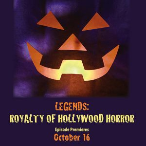 October 16: Bainbridge Pod Accomplice – Legends: Royalty of Hollywood Horror