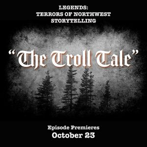 October 23: Bainbridge Pod Accomplice – Legends: Terrors of Northwest Storytelling