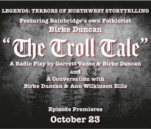 Friday, October 23: Bainbridge Pod Accomplice – Legends: Terrors of Northwest Storytelling