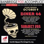 October 9: Bainbridge Pod Accomplice – Devised Audio Horror from the students of BPA Theatre School