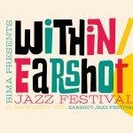 BIMA: Virtual Within/Earshot Jazz Festival
