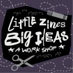 Little Zines, Big Ideas (Grades 7-8)
