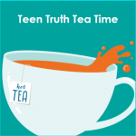 Virtual Teen Truth Tea Time